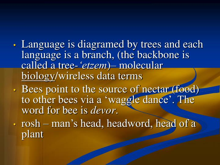 Language is diagramed by trees and each language is a branch, (the backbone is called a tree-