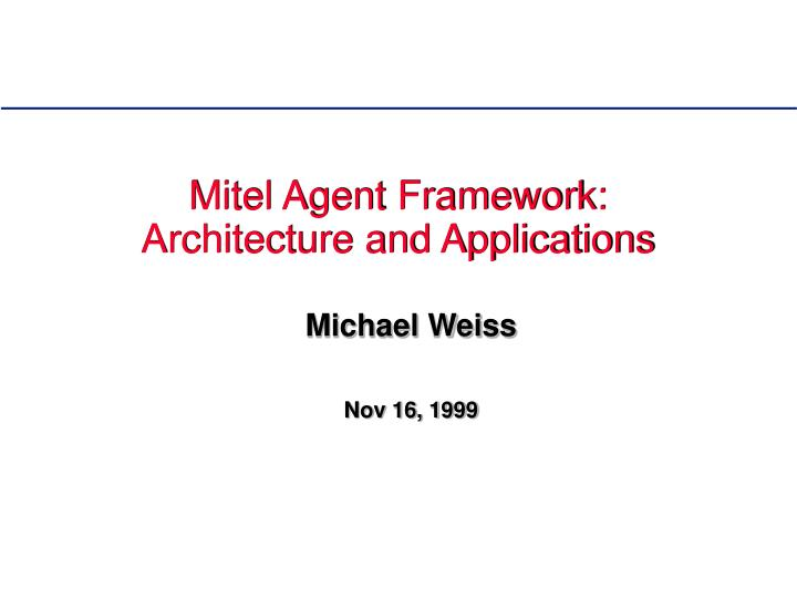 mitel agent framework architecture and applications n.