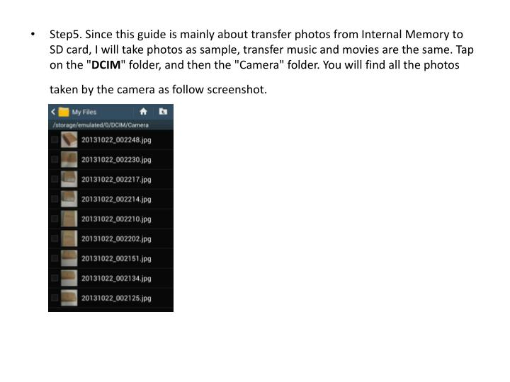 """Step5. Since this guide is mainly about transfer photos from Internal Memory to SD card, I will take photos as sample, transfer music and movies are the same. Tap on the """""""