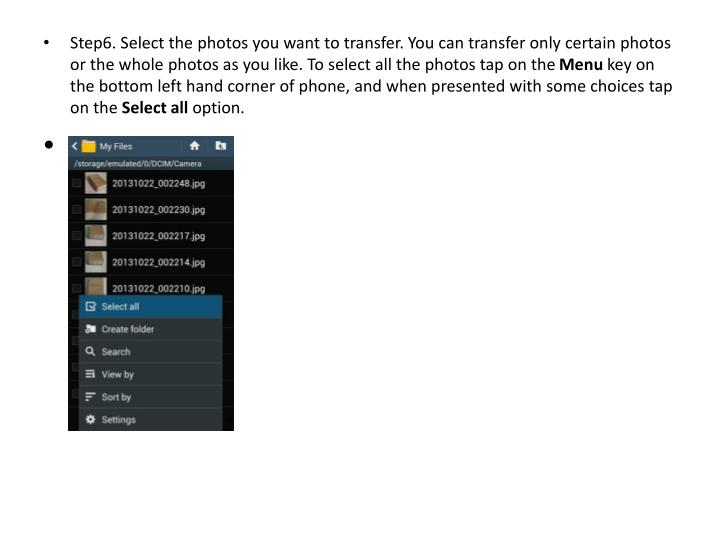 Step6. Select the photos you want to transfer. You can transfer only certain photos or the whole photos as you like. To select all the photos tap on the