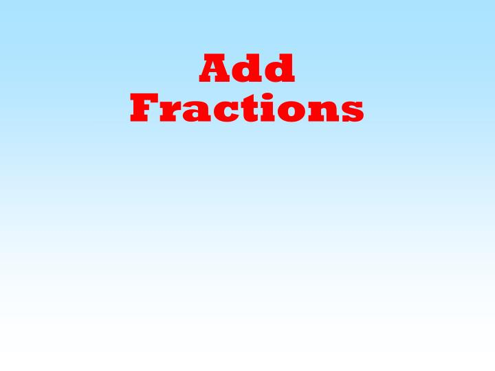 Add fractions