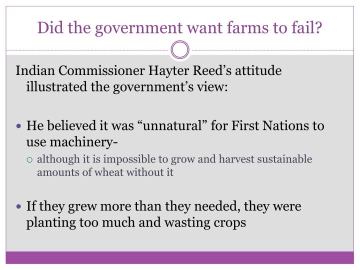 Did the government want farms to fail?