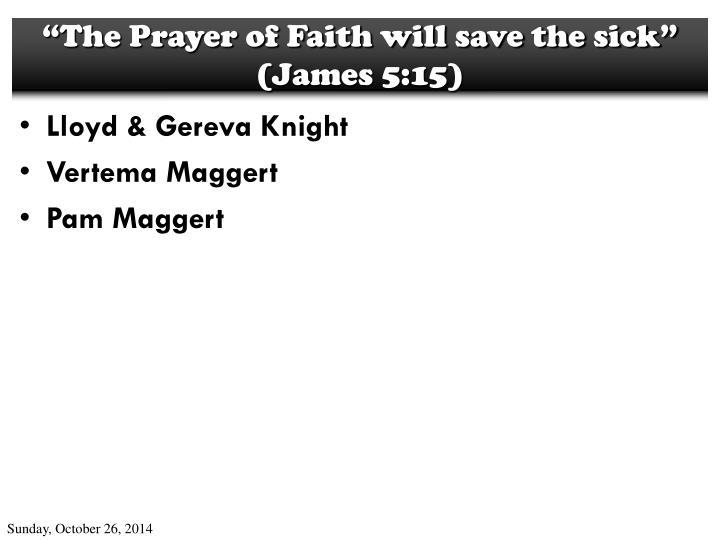 The prayer of faith will save the sick james 5 15