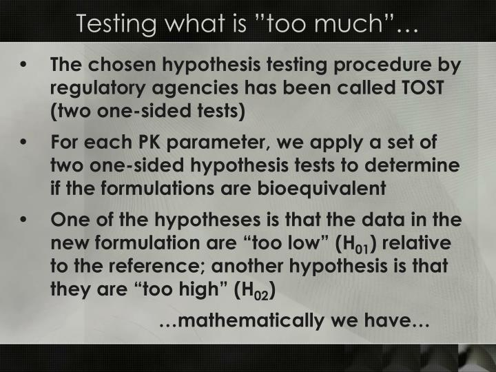 """Testing what is """"too much""""…"""