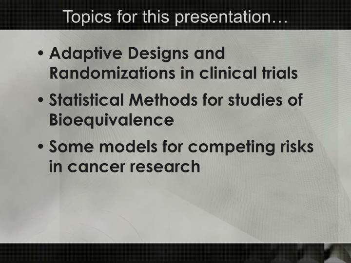 Topics for this presentation