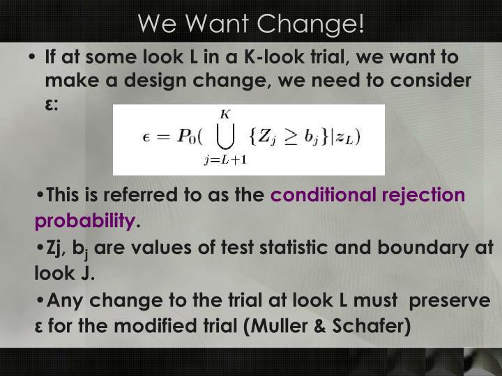 We Want Change!