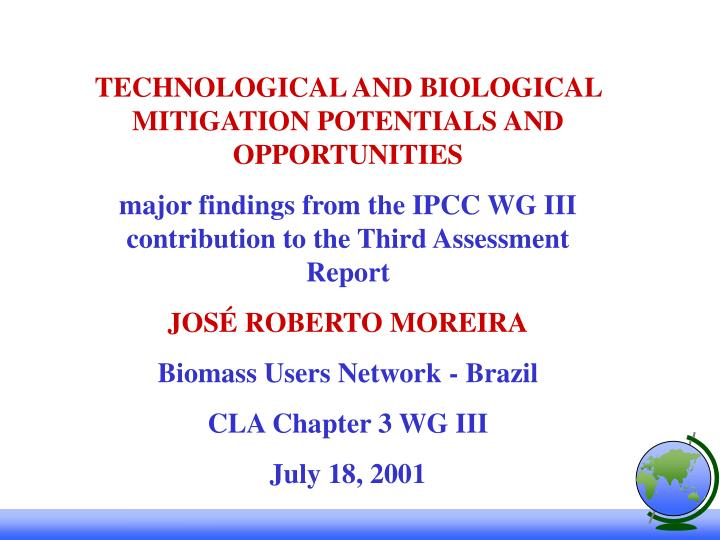 TECHNOLOGICAL AND BIOLOGICAL MITIGATION POTENTIALS AND OPPORTUNITIES