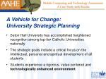 a vehicle for change university strategic planning