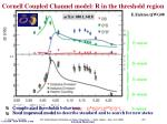 cornell coupled channel model r in the threshold region