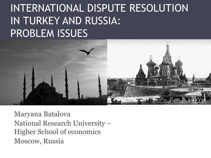 International dispute resolution in turkey and russia problem issues