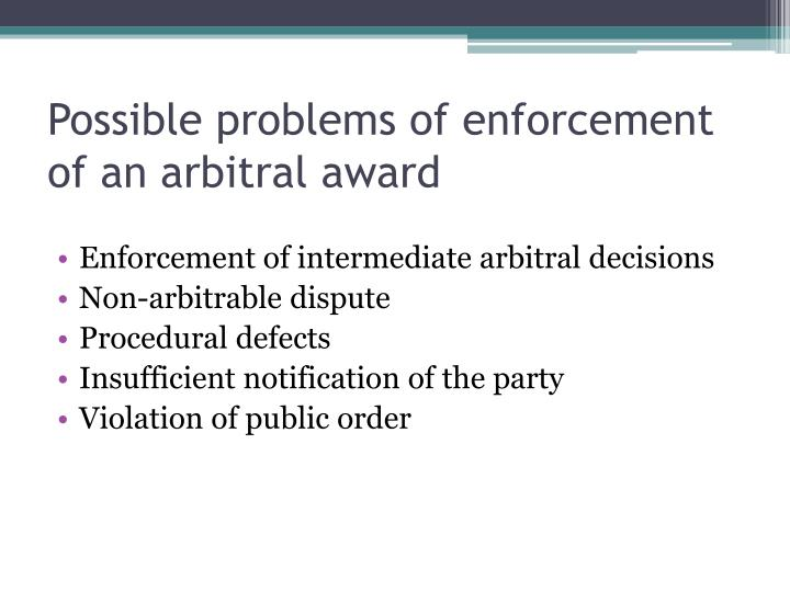 Possible problems of enforcement of an arbitral award