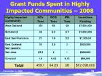 grant funds spent in highly impacted communities 2008