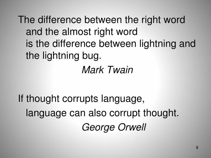 The difference between the right word and the almost right word