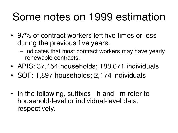 Some notes on 1999 estimation