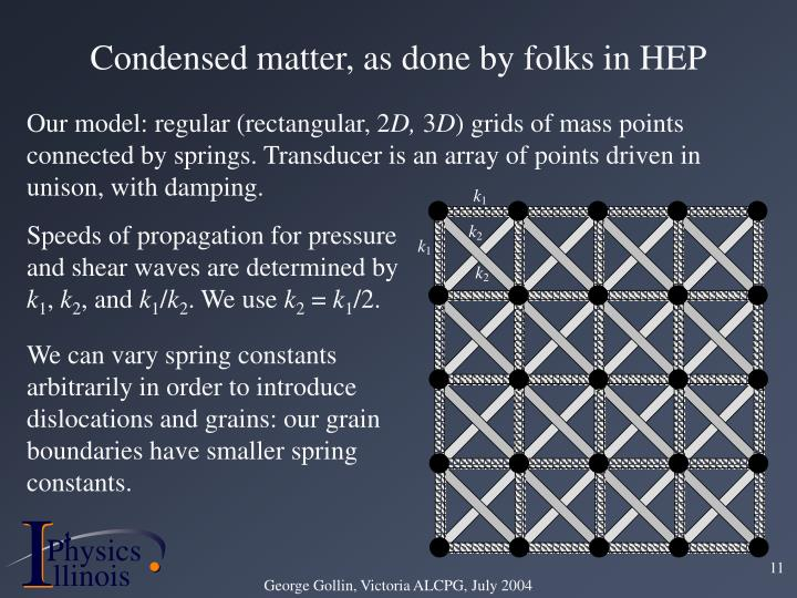 Condensed matter, as done by folks in HEP