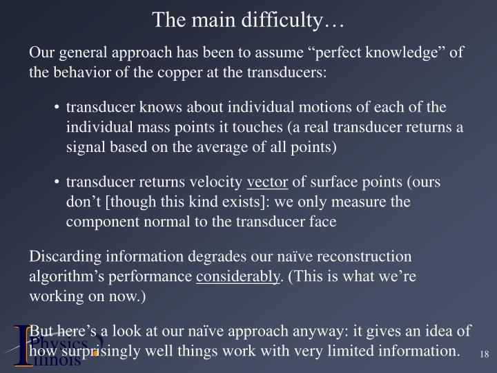 """Our general approach has been to assume """"perfect knowledge"""" of the behavior of the copper at the transducers:"""