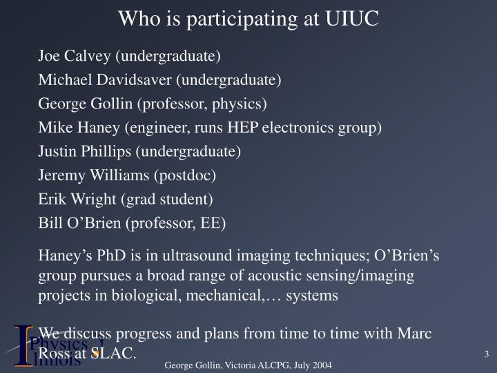 Who is participating at uiuc
