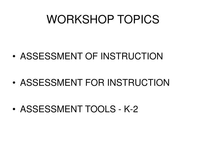 Workshop topics