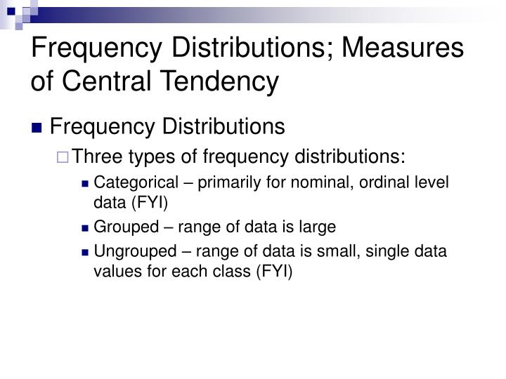 Frequency distributions measures of central tendency