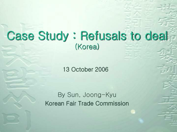 Case study refusals to deal korea