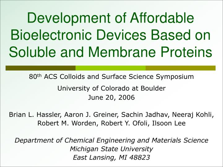 development of affordable bioelectronic devices based on soluble and membrane proteins n.