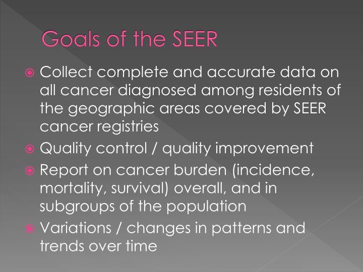 Goals of the SEER