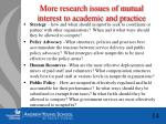 more research issues of mutual interest to academic and practice
