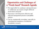 opportunities and challenges of a needs based research agenda