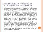 acuerdo plenario n 2 2007 cj 116 valor probatorio de la pericia2