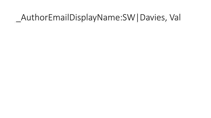 _AuthorEmailDisplayName:SW|Davies, Val