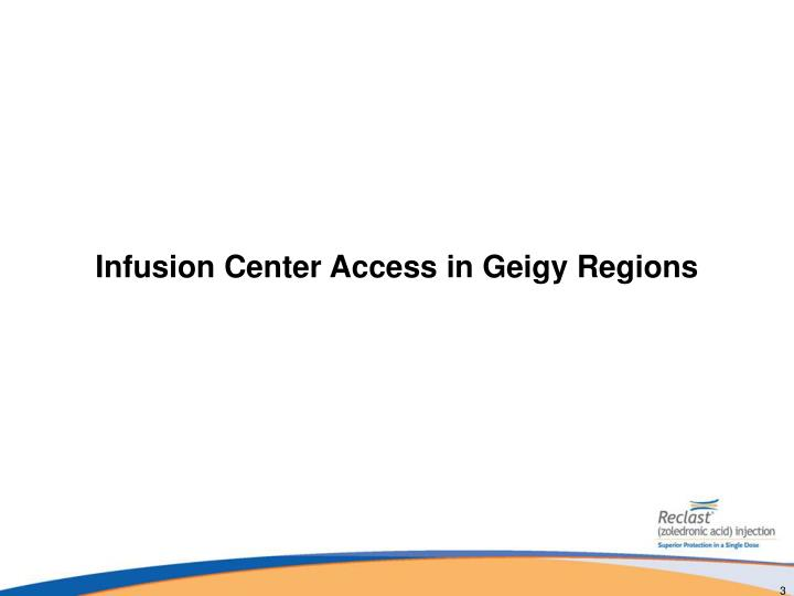 Infusion center access in geigy regions