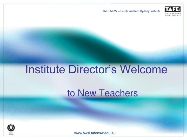 institute director s welcome to new teachers n.