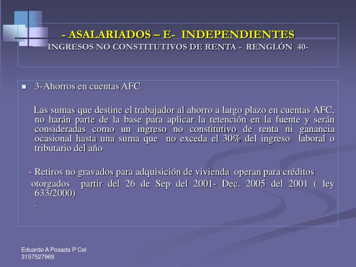 - ASALARIADOS – E-  INDEPENDIENTES