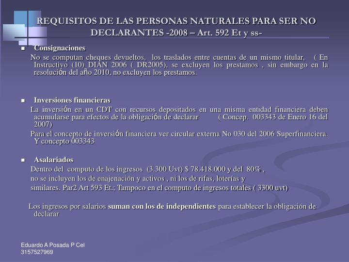 REQUISITOS DE LAS PERSONAS NATURALES PARA SER NO DECLARANTES -2008 – Art. 592 Et y ss-