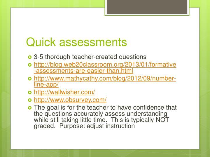 Quick assessments