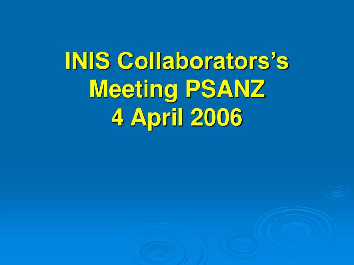 inis collaborators s meeting psanz 4 april 2006 n.