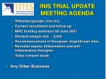 inis trial update meeting agenda