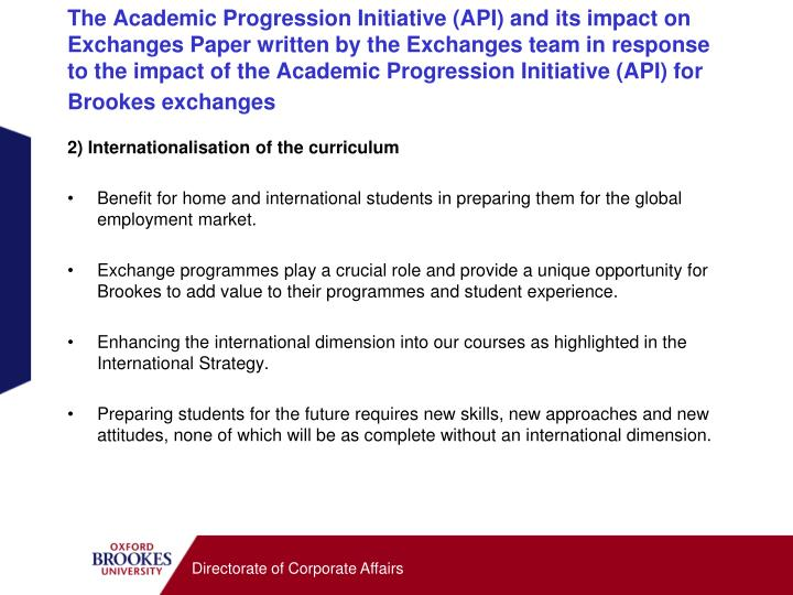 The Academic Progression Initiative (API) and its impact on Exchanges Paper written by the Exchanges team in response to the impact of the Academic Progression Initiative (API) for Brookes exchanges