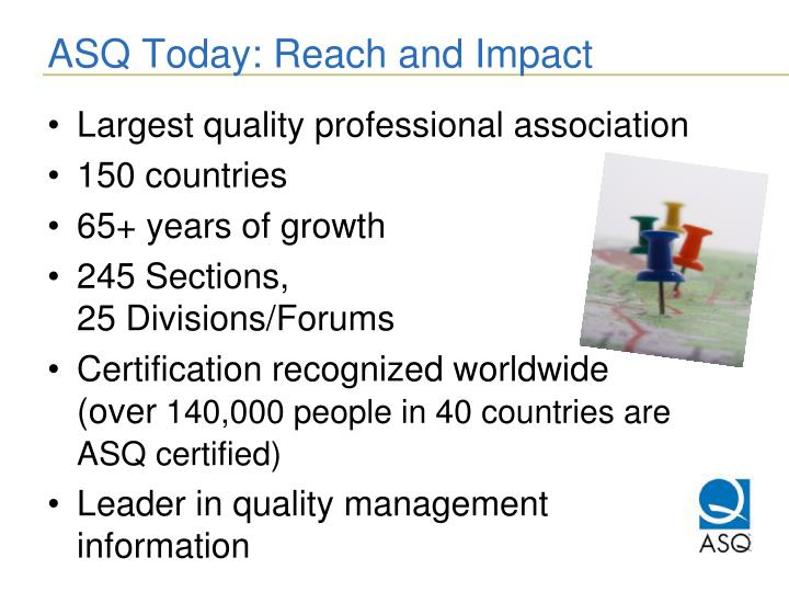 Asq today reach and impact
