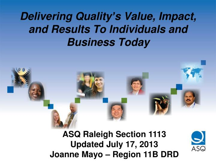 Delivering quality s value impact and results to individuals and business today