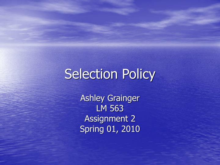 selection policy n.