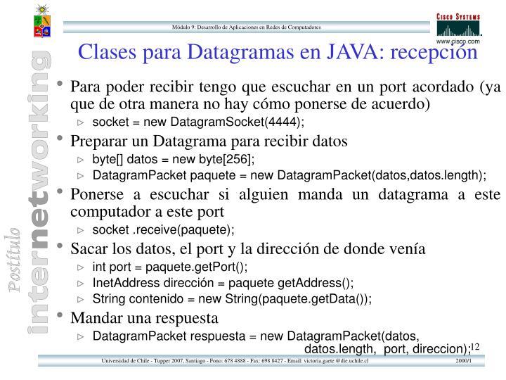 Clases para Datagramas en JAVA: recepción