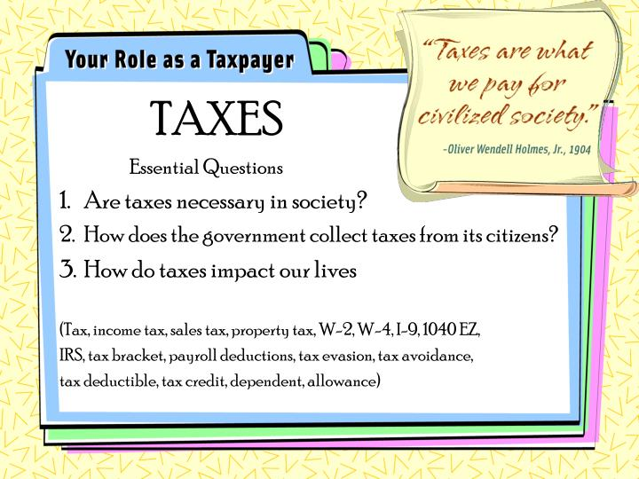 taxes are what we pay for civilized society oliver wendell holmes jr 1904 n.