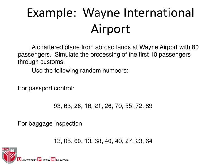 A chartered plane from abroad lands at Wayne Airport with 80 passengers.  Simulate the processing of the first 10 passengers through customs.