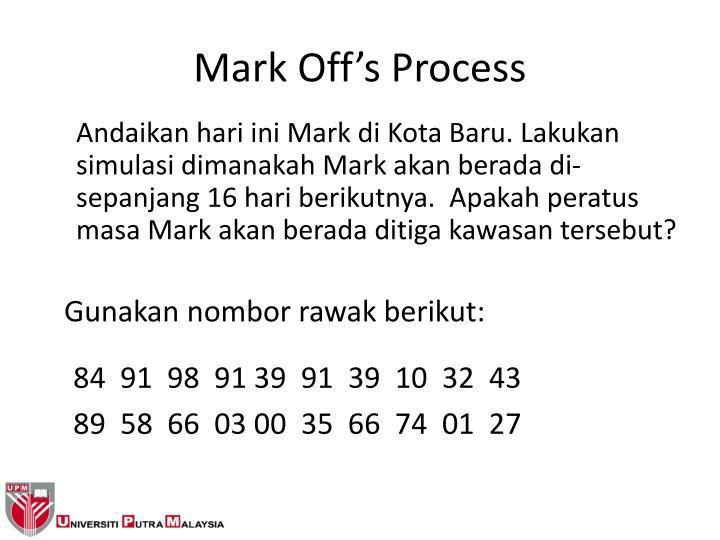 Mark Off's Process