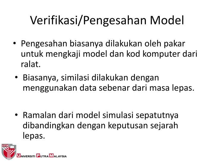 Pengesahan biasanya dilakukan oleh pakar untuk mengkaji model dan kod komputer dari ralat.
