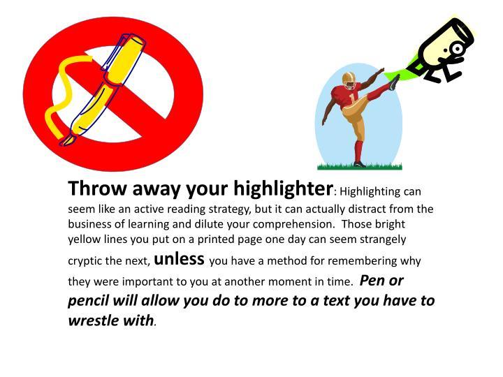 Throw away your highlighter