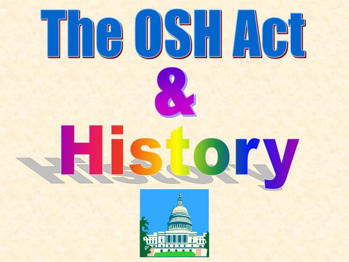 PPT - The OSH Act PowerPoint Presentation - ID:5901867