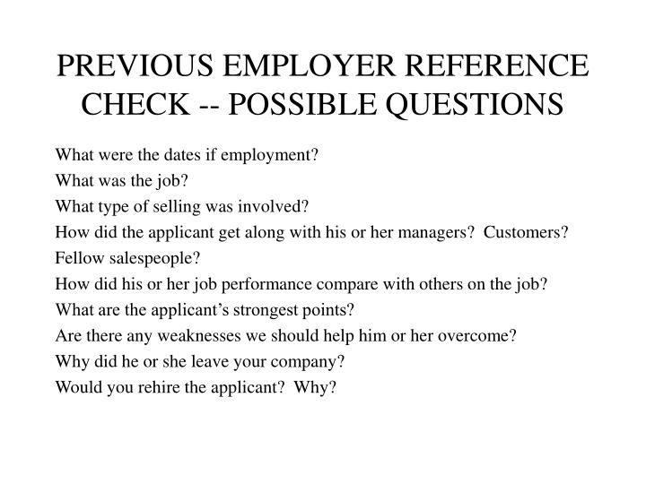 PREVIOUS EMPLOYER REFERENCE CHECK -- POSSIBLE QUESTIONS