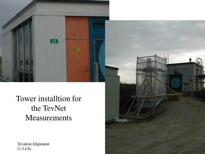 Tower installtion for the TevNet Measurements